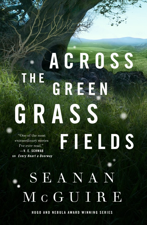 Across the Green Grass Fields by Seanan McGuire book cover