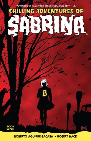 Chilling Adventures of Sabrina, Vol 1: The Crucible by Roberto Aguirre-Sacasca and Robert Hack book cover