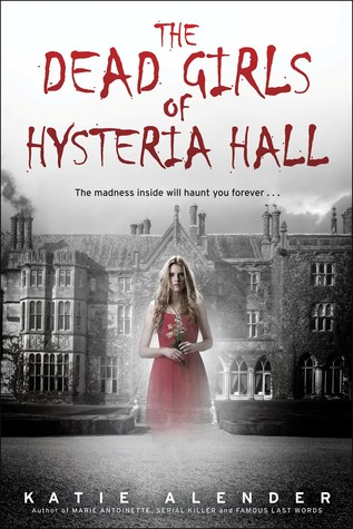 The Dead Girls of Hysteria Hill by Katie Alender book cover