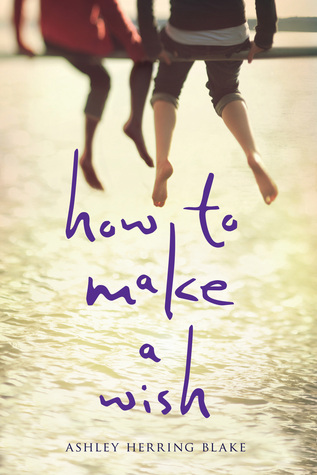How to Make a Wish by Ashley Herring Blake book cover