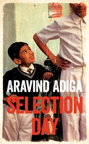 Selection Day by Aravind Adiga book cover