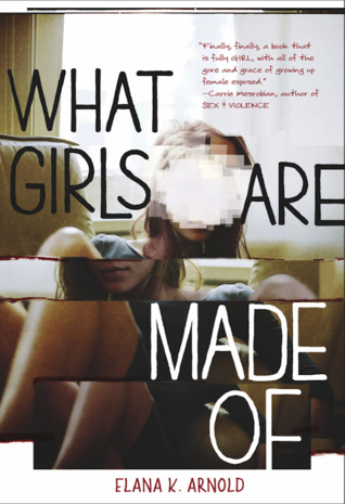 What Girls Are Made Of by Elana K. Arnold book cover