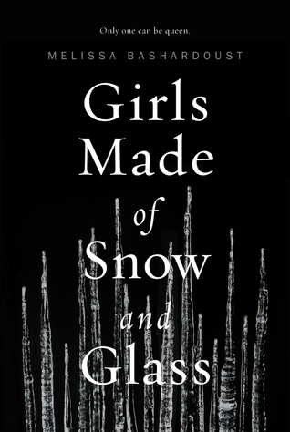 Girls Made of Snow and Glass by Melissa Bashardoust book cover