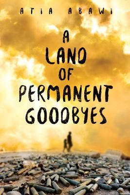 A Land of Permanent Goodbyes by Atia Abwai book cover