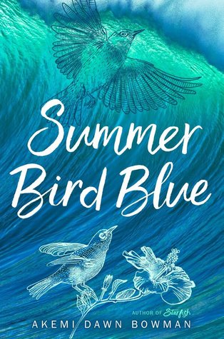 Summer Bird Blue by Akemi Dawn Bowman book cover