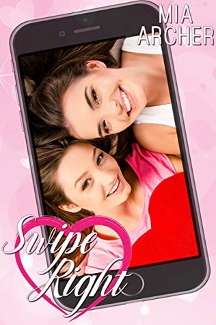 Swipe Right by Mia Archer book cover