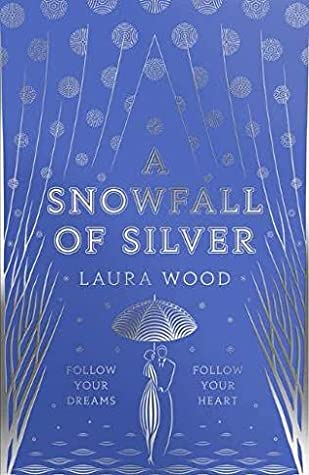 A Snowfall of Silver by Laura Wood book cover