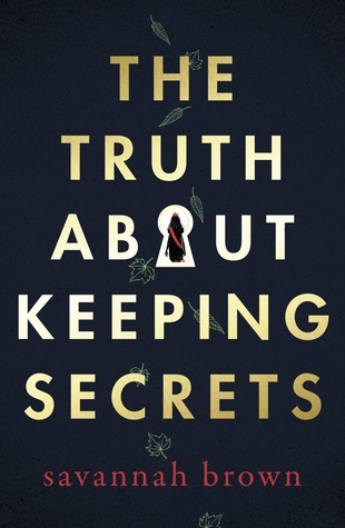 The Truth About Keeping Secrets by Savannah Brown book cover