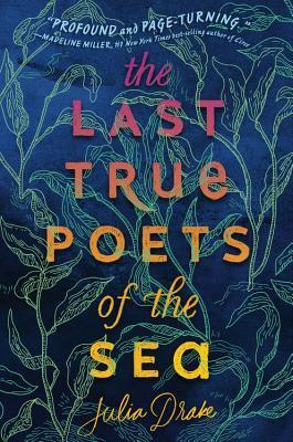 The Last True Poets of the Sea by Julia Drake book cover