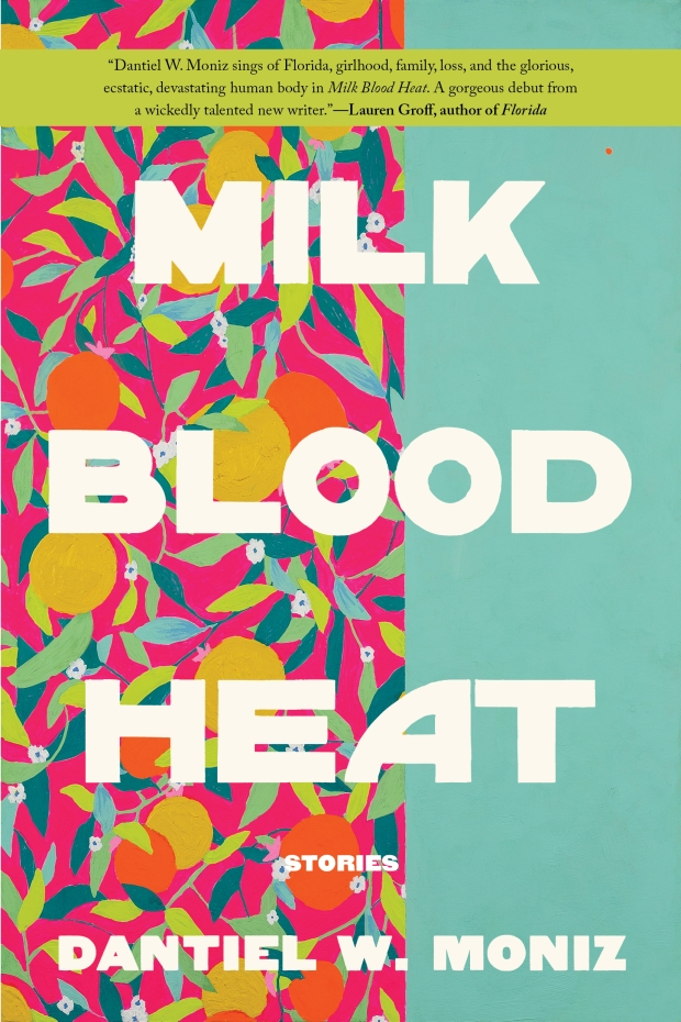 Milk Blood Heat by Dantiel M. Moniz book cover