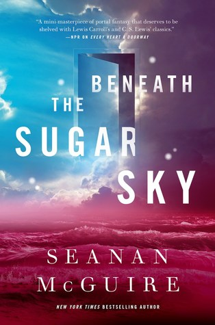 Beneath the Sugar Sky by Seanan McGuire book cover