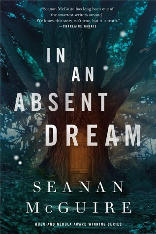 In An Absent Dream by Seanan McGuire book cover