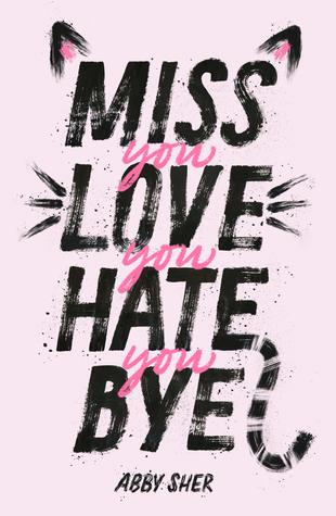 Miss You Love You Hate You Bye by Abby Sher book cover