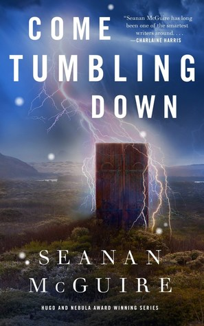 Come Tumbling Down by Seanan McGuire book cover