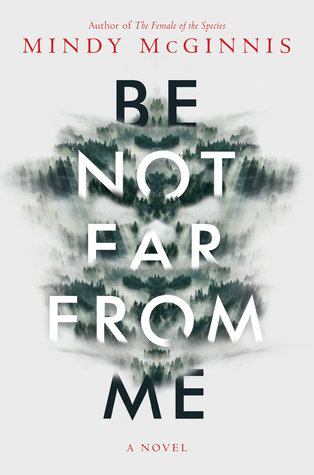Be Not Far From Me by Mindy McGinnis book cover