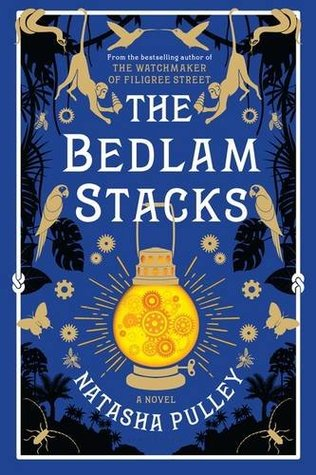 The Bedlam Stacks by Natasha Pulley book cover