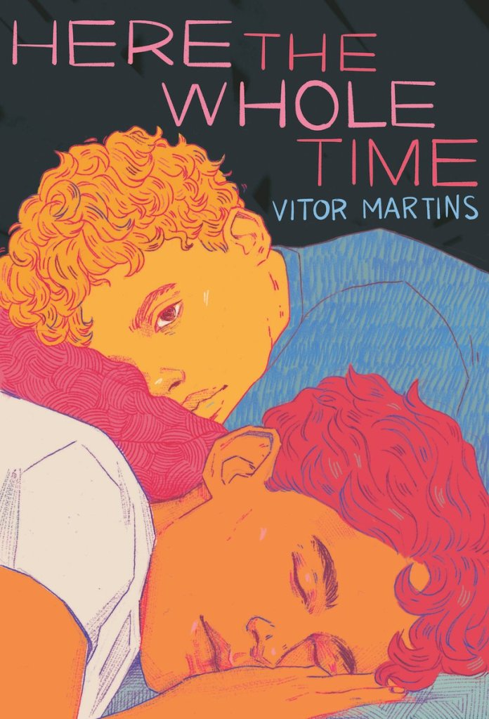 Here the Whole Time by Vitor Martins book cover