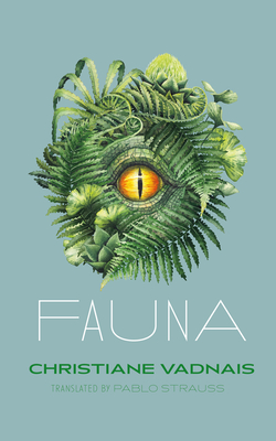 Fauna by Christiane Vadnais & Pablo Strauss (translator)